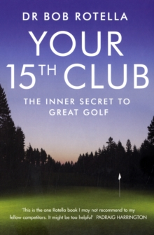Your 15th Club : The Inner Secret to Great Golf, Paperback Book