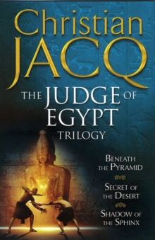 The Judge of Egypt Trilogy : Beneath the Pyramid, Secrets of the Desert, Shadow of the Sphinx, Paperback / softback Book