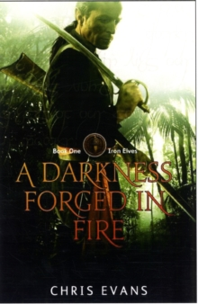 A Darkness Forged in Fire : Book One of The Iron Elves, Paperback / softback Book
