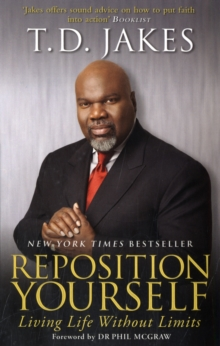 Reposition Yourself : Living Life Without Limits, Paperback Book