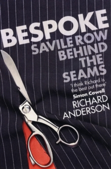 Bespoke : Savile Row Ripped and Smoothed, Paperback / softback Book
