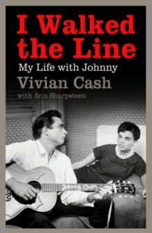 I Walked the Line : My Life with Johnny, EPUB eBook