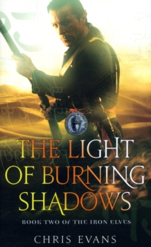 The Light of Burning Shadows : Book Two of The Iron Elves, Paperback Book