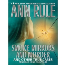 Smoke, Mirrors And Murder : And Other True Cases, EPUB eBook