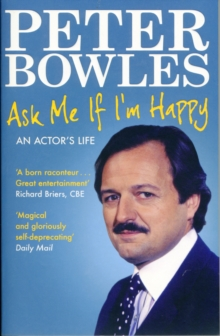 Ask Me if I'm Happy : An Actor's Life, Paperback / softback Book