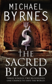 The Sacred Blood : The thrilling sequel to The Sacred Bones, for fans of Dan Brown, Paperback / softback Book