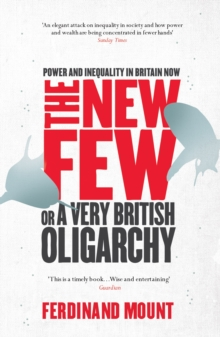 The New Few : Or a Very British Oligarchy, Paperback Book