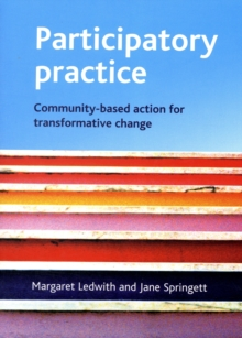 Participatory practice : Community-based action for transformative change, Paperback / softback Book