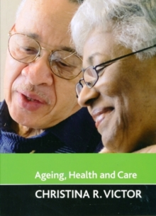 Ageing, health and care, Paperback / softback Book