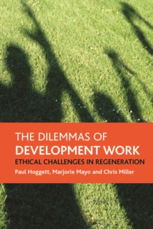 The Dilemmas of Development Work : Ethical Challenges in Regeneration, PDF eBook
