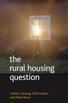 The Rural Housing Question : Community and Planning in Britain's Countrysides, PDF eBook