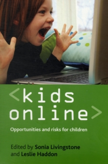 Kids online : Opportunities and risks for children, Paperback / softback Book