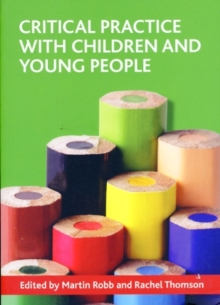 Critical practice with children and young people, Paperback Book