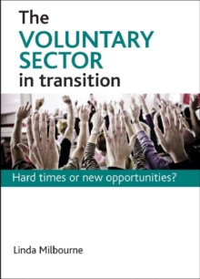 Voluntary sector in transition : Hard times or new opportunities?, Hardback Book