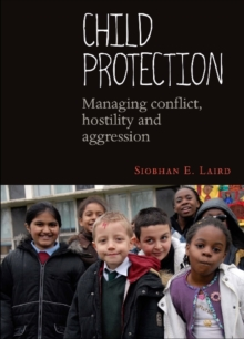 Child protection : Managing conflict, hostility and aggression, Paperback / softback Book