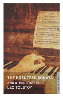 The Kreutzer Sonata and Other Stories, Paperback / softback Book