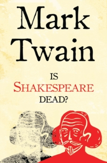 Is Shakespeare Dead?, Paperback / softback Book