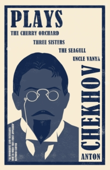 Plays : The Cherry Orchard, Three Sisters, The Seagull and Uncle Vanya, Paperback Book