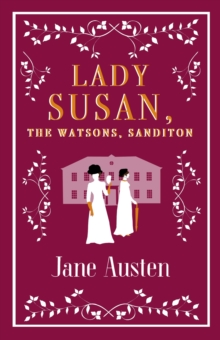Lady Susan, The Watsons, Sanditon, Paperback / softback Book