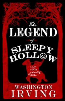 The Legend of Sleepy Hollow and Other Ghostly Tales, Paperback / softback Book