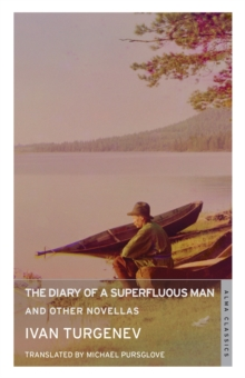The Diary of a Superfluous Man and Other Novellas, Paperback / softback Book
