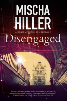 Disengaged : An Espionage Thriller Set in London, Paperback Book