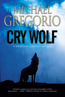 Cry Wolf: A Mafia Thriller Set in Rural Italy, Paperback Book