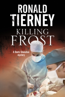 Killing Frost : Deets Shanahan's Final Case, Paperback / softback Book