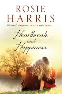 Heartbreak and Happiness : A Contemporary Family Saga, Paperback / softback Book