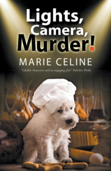 Lights, Camera, Murder! : A TV Pet Chef Mystery Set in L. A., Paperback / softback Book