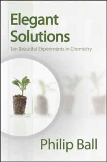Elegant Solutions : Ten Beautiful Experiments in Chemistry, PDF eBook
