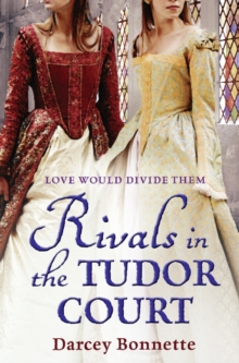 Rivals in the Tudor Court, Paperback Book
