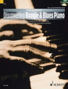 Discovering Boogie & Blues Piano : A Systematic Method for Learning Licks, Accompaniment Patterns and Improvisation, Mixed media product Book