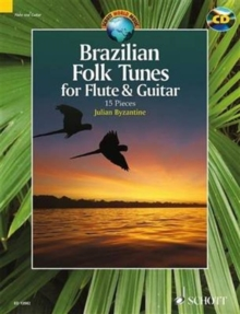 Brazilian Folk Tunes for Flute & Guitar : 15 Pieces, Mixed media product Book