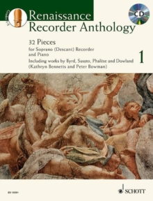 Renaissance Recorder Anthology + CD : 32 Pieces for Soprano/ Descant Recorder and Piano, Mixed media product Book