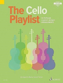 The Cello Playlist : 50 Popular Classics in Easy Arrangements, Mixed media product Book