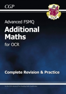 Advanced FSMQ: Additional Mathematics for OCR - Complete Revision & Practice, Paperback Book