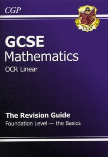 GCSE Maths OCR B Revision Guide - Foundation the Basics (A*-G Resits), Paperback Book