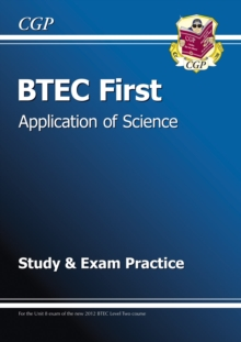 BTEC First in Application of Science - Study and Exam Practice, Paperback / softback Book