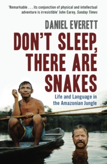 Don't Sleep, There are Snakes : Life and Language in the Amazonian Jungle, EPUB eBook