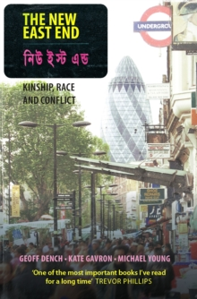 The New East End : Kinship, Race and Conflict, EPUB eBook