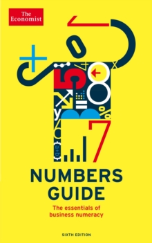 The Economist Numbers Guide 6th Edition : The Essentials of Business Numeracy, EPUB eBook