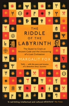 Riddle of the Labyrinth : The Quest to Crack an Ancient Code and the Uncovering of a Lost Civilisation, EPUB eBook
