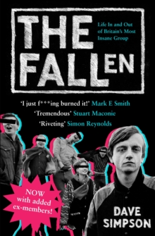 The Fallen : Life In and Out of Britain's Most Insane Group, Paperback / softback Book