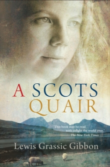 A Scots Quair : Sunset Song: Cloud Howe: Grey Granite, Paperback / softback Book