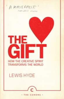 The Gift : How the Creative Spirit Transforms the World, EPUB eBook