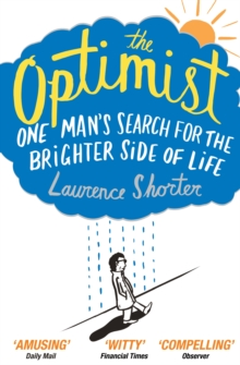 The Optimist : One Man's Search for the Brighter Side of Life, EPUB eBook