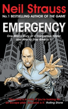 Emergency : One man's story of a dangerous world, and how to stay alive in it, Paperback Book