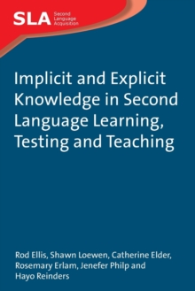 Implicit and Explicit Knowledge in Second Language Learning, Testing and Teaching, Paperback Book