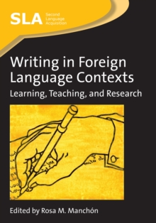 Writing in Foreign Language Contexts : Learning, Teaching, and Research, Paperback Book